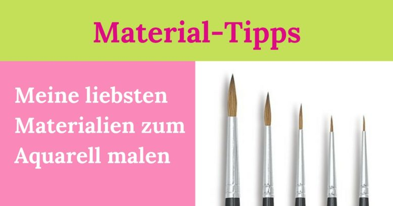 Materialien zum Aquarell malen