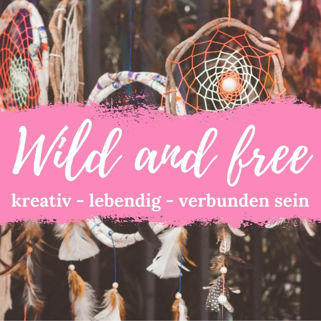 Wild and free Kreativworkshop
