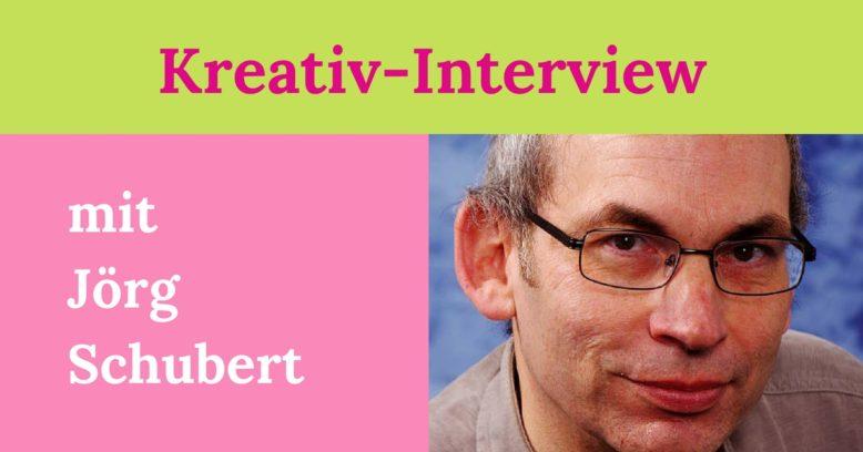 Jörg Schubert Kreativinterview