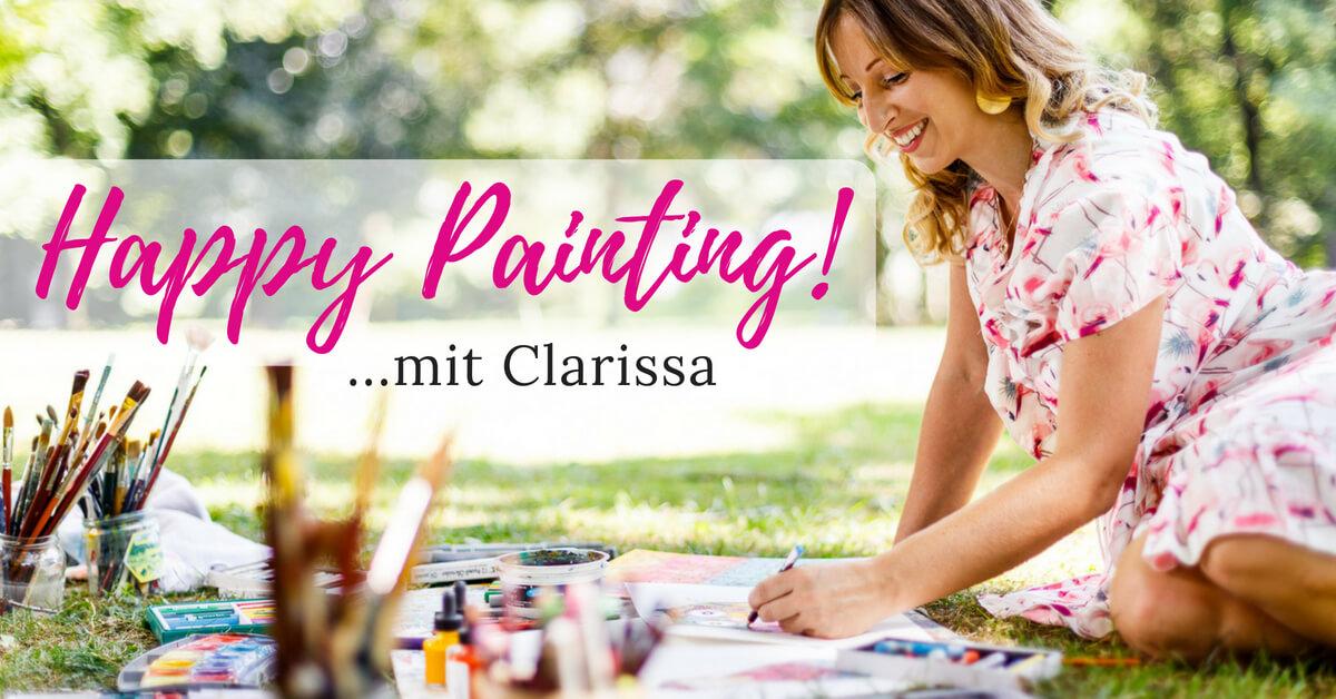 Happy Painting! Malen lernen mit Clarissa